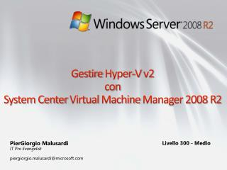 Gestire Hyper-V v2  con System Center Virtual Machine Manager 2008 R2
