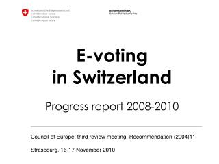E-voting  in Switzerland     Progress report 2008-2010