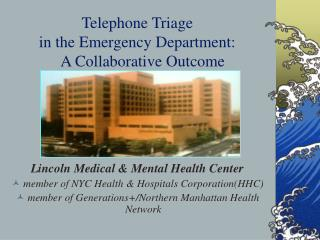 Telephone Triage  in the Emergency Department:       A Collaborative Outcome