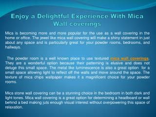 Enjoy a Delightful Experience With Mica Wall coverings