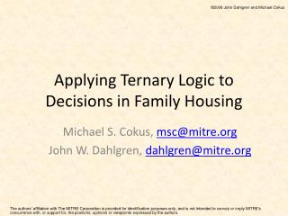 Applying Ternary Logic to Decisions in Family Housing