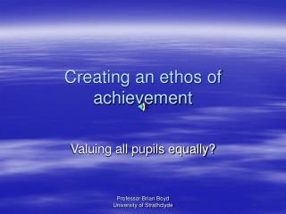 Creating an ethos of achievement