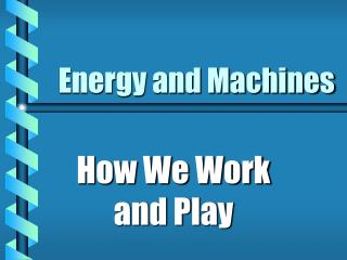 Energy and Machines