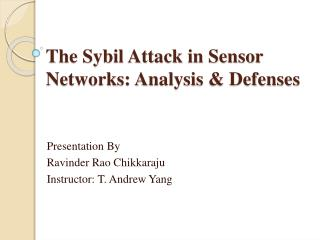 The Sybil Attack in Sensor Networks: Analysis  Defenses
