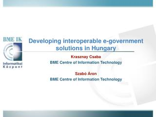 Developing interoperable e-government solutions in Hungary
