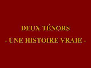 DEUX T NORS - UNE HISTOIRE VRAIE -