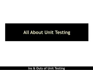 All About Unit Testing