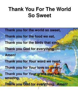 Thank You For The World So Sweet