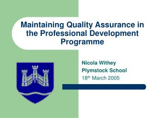 Maintaining Quality Assurance in the Professional Development Programme