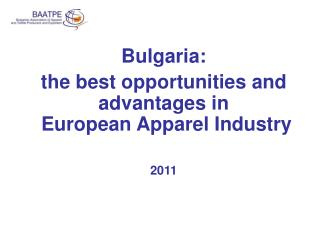 Bulgaria: the best opportunities and advantages in   European Apparel Industry  2011