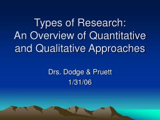 Types of Research: An Overview of Quantitative and Qualitative Approaches