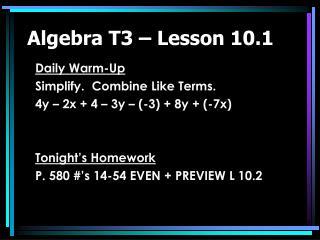 Algebra T3   Lesson 10.1