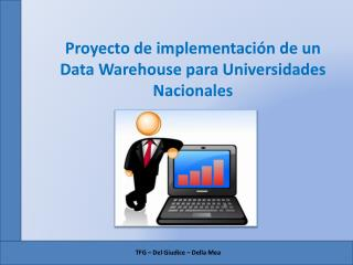 Proyecto de implementaci n de un Data Warehouse para Universidades Nacionales