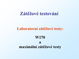 Laboratorn  z te ov  testy: