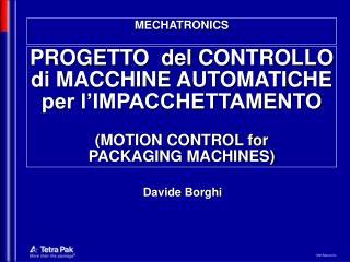 PROGETTO  del CONTROLLO di MACCHINE AUTOMATICHE per l IMPACCHETTAMENTO  MOTION CONTROL for  PACKAGING MACHINES