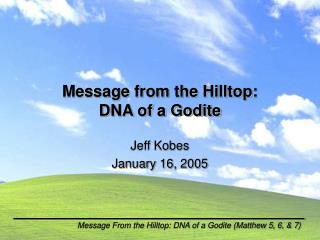 Message from the Hilltop: DNA of a Godite