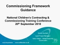 Commissioning Framework Guidance   National Children s Contracting  Commissioning Training Conference  20th September 20