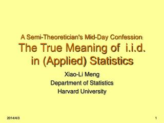 A Semi-Theoreticians Mid-Day Confession: The True Meaning of  i.i.d. in Applied Statistics