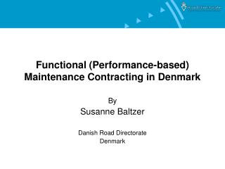 Functional Performance-based Maintenance Contracting in Denmark