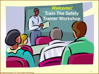 Welcome Train The Safety  Trainer Workshop