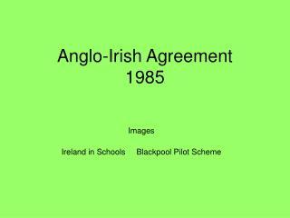 Anglo-Irish Agreement 1985