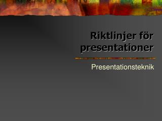 Riktlinjer f r presentationer