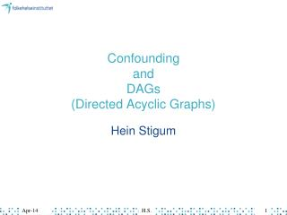 Confounding and DAGs Directed Acyclic Graphs