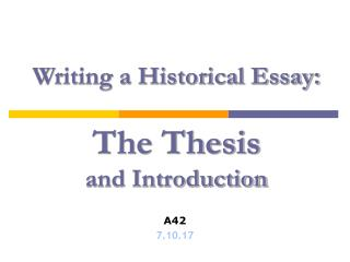 Writing a Historical Essay:  The Thesis  and Introduction