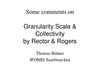 Some comments on  Granularity Scale  Collectivity by Rector  Rogers