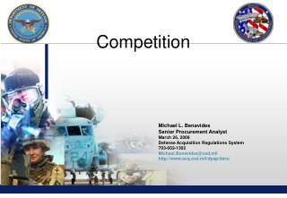 Michael L. Benavides  Senior Procurement Analyst March 26, 2008 Defense Acquisition Regulations System 703-602-1302 Mich