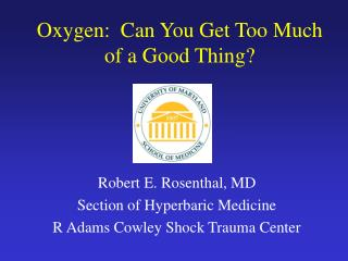 Oxygen:  Can You Get Too Much of a Good Thing