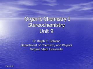 Organic Chemistry I Stereochemistry Unit 9