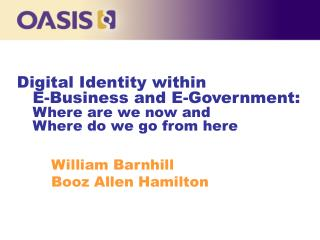 Digital Identity within  E-Business and E-Government: Where are we now and Where do we go from here