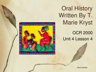Oral History  Written By T.  Marie Kryst