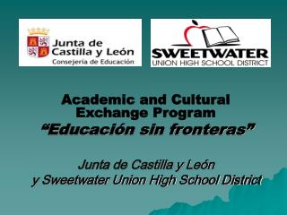 Academic and Cultural Exchange Program   Educaci n sin fronteras   Junta de Castilla y Le n  y Sweetwater Union High Sch