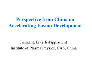 Perspective from China on Accelerating Fusion Development
