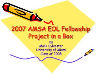 2007 AMSA EOL Fellowship Project in a Box