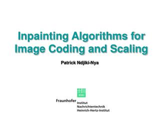 Inpainting Algorithms for Image Coding and Scaling