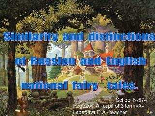 Similarity  and  distinctions    of  Russion  and  English   national  fairy    tales.
