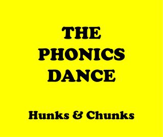 THE PHONICS DANCE  Hunks  Chunks