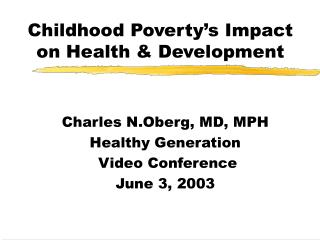 Childhood Poverty s Impact on Health  Development