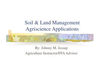 Soil  Land Management Agriscience Applications