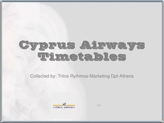 Collected by: Tritos Rythmos-Marketing Dpt-Athens