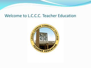 Welcome to L.C.C.C. Teacher Education