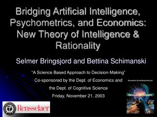 Bridging Artificial Intelligence, Psychometrics, and Economics: New Theory of Intelligence  Rationality