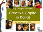Big Thought Presents:    Creative Capital in Dallas
