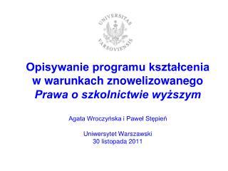 Opisywanie programu ksztalcenia w warunkach znowelizowanego Prawa o szkolnictwie wyzszym  Agata Wroczynska i Pawel Stepi
