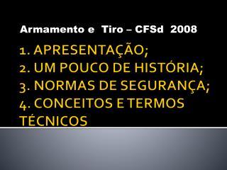 1. APRESENTA  O; 2. UM POUCO DE HIST RIA; 3. NORMAS DE SEGURAN A; 4. CONCEITOS E TERMOS T CNICOS