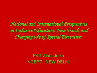 National and International Perspectives on Inclusive Education: New Trends and Changing role of Special Education.