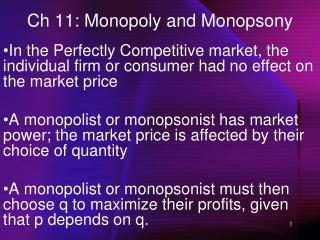 Ch 11: Monopoly and Monopsony